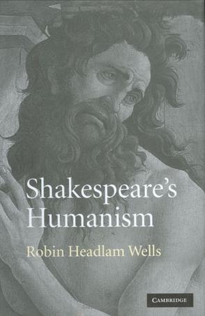 shakespeare and humanism Download citation on researchgate   shakespeare's humanism   arguing that belief in a universal human nature was as important to shakespeare as to every other renaissance writer, this book.