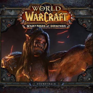 World of Warcraft: Warlords of Draenor (Original Game Soundtrack)