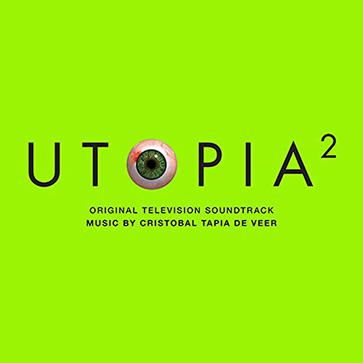 Cristobal Tapia De Veer - Utopia 2 - Original Television Soundtrack