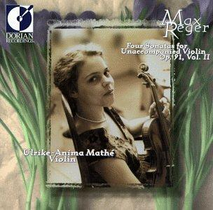 Max Reger: Four Sonatas for Unaccompanied Violin, Op. 91, Vol. 2