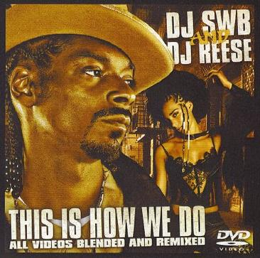 This Is How We Do - 25 Uncut Music Videos Blended & Remixed [DVD Only] [Mixtape] [Limited Edition]
