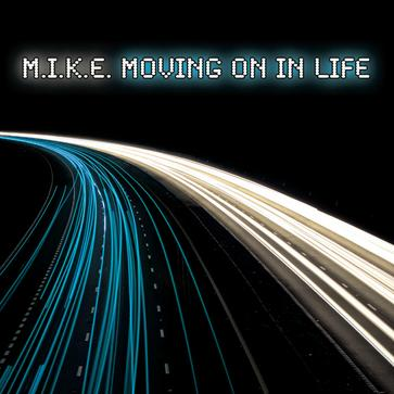 M.I.K.E. - Moving On In Life