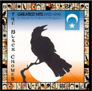 The Black Crowes - Greatest Hits 1990-1999: A Tribute to a Work in Progress
