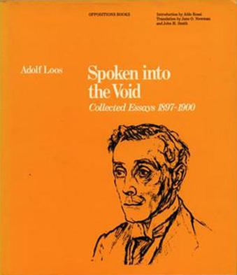 spoken into the void collected essays The paperback of the spoken into the void: collected essays by adolf loos, 1897-1900 by adolf loos at barnes & noble free shipping on $25 or more.