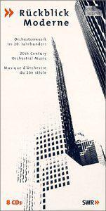 Rückblick Moderne: 20th Century Orchestral Music [Box Set]