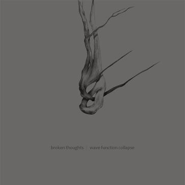 Broken Thoughts - Wave Function Collapse