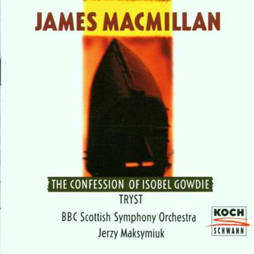 MacMillan: Confessions of Isobel Gowdie; Tryst