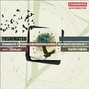 Yoshimatsu: Symphony No. 5; Prelude to the Celebration of Birds