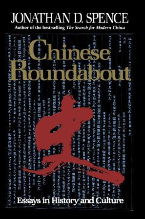 chinese roundabout essays in history and culture New york: w w norton & co inc, 1992 first edition  hardcover fine/fine type: hardback first edition hardcover book and jacket in fine condition very clean, tight & solid, in black half cloth w/red titles, black boards.
