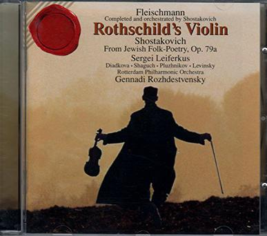 Fleischmann: Rothschild's Violin; Shostakovich: From Jewish Folk Poetry