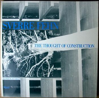 Sverre Fehn on the Thought of Construction