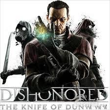 耻辱:顿沃之刃 Dishonored: The Knife of Dunwall