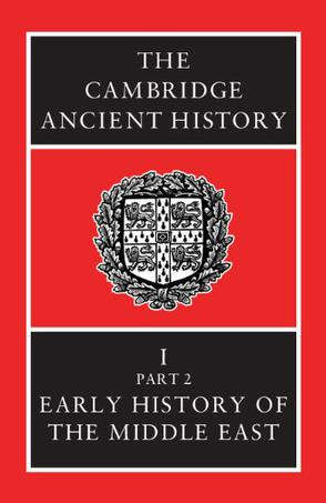 The Cambridge Ancient History Volume 1, Part 2