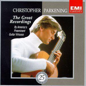 Christopher Parkening - The Great Recordings ~ By America's Preeminent Guitar Virtuoso