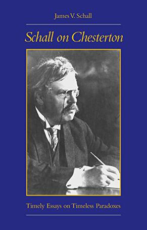 chesterton essay paradox schall timeless timely Other schall essays on chesterton: 1) on things worth doing badly,  is in  schall on chesterton: timely essays on timeless paradoxes (washington: the.