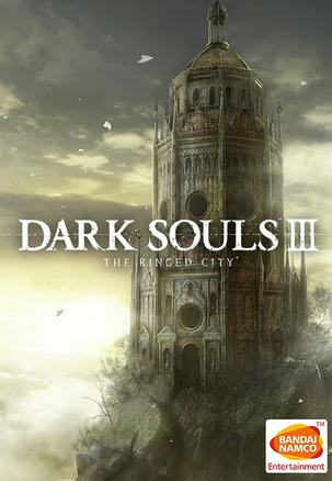 黑暗之魂3:环印城 Dark Soul III: The Ringed City