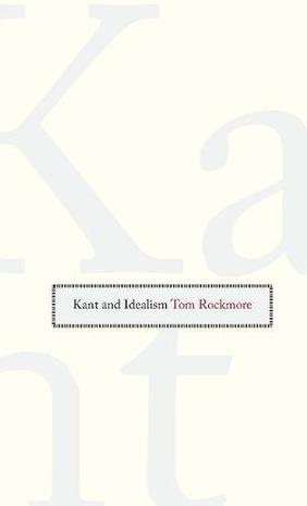 Kant and Idealism