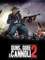 枪,血,意大利黑手党2 Guns, Gore and Cannoli 2