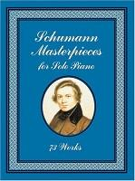 Schumann Masterpieces for Solo Piano