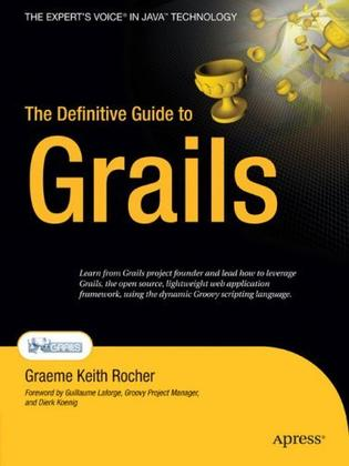 The Definitive Guide to Grails (Definitive Guide)