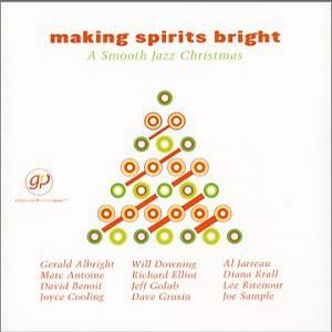 Making Spirits Bright: A Smooth Jazz Christmas