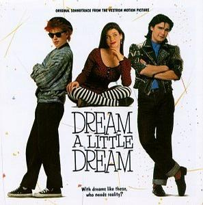 Dream A Little Dream: Original Soundtrack From The Vestron Motion Picture