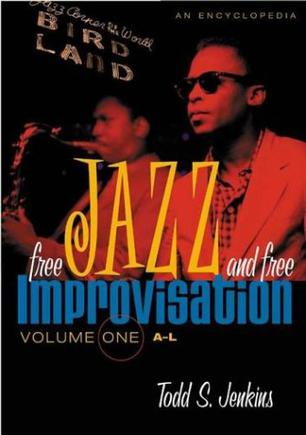 Free Jazz and Free Improvisation [Two Volumes]