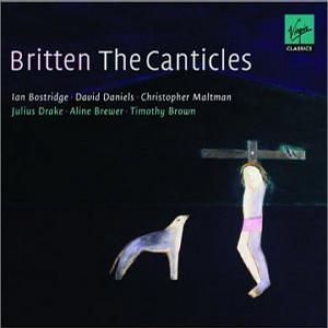 Britten: The Canticles (Ian Bostridge, David Daniels)