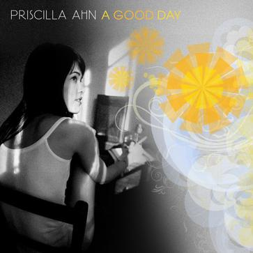 Priscilla Ahn - A Good Day