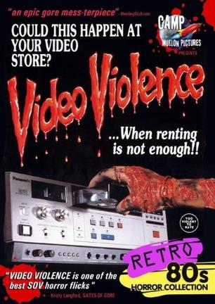 Video Violence ...When Renting Is Not Enough