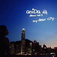 aniDa第3張個人demo Vol.3. my dear city…