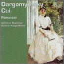 Dargomyzhsky & Cui: Romances (Art Songs - Lieder)