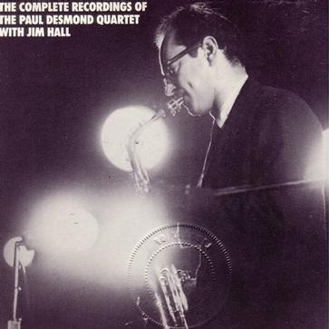 Paul Desmond... - The Complete Recordings Of The Paul Desmond Quartet With Jim Hall