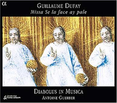 Dufay: Missa Se la face ay pale /Diabolus in Musica * Guerber
