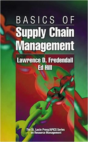 Basics of Supply Chain Management (St. Lucie Press/Apics Series on Resource Management)