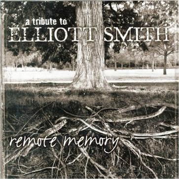 Remote Memory: A Tribute to Elliot Smith