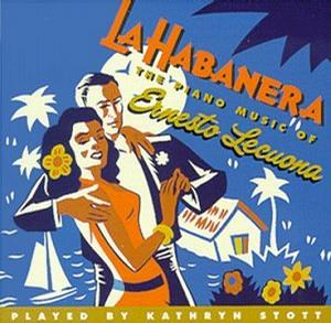 Habanera: Piano Music of Ernesto Lecuona