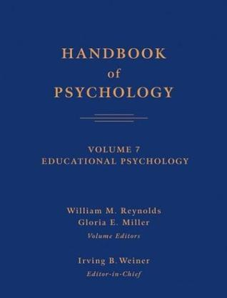 Handbook of Psychology, Volume 7, Educational Psychology