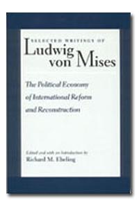 Selected Writings of Ludwig Von Mises vol.3