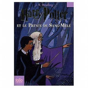 Harry Potter et le Prince de Sang-Mele (French edition of Harry Potter and the Half-Blood Prince)