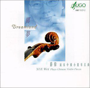 Dreamland: Chinese Violin Pieces