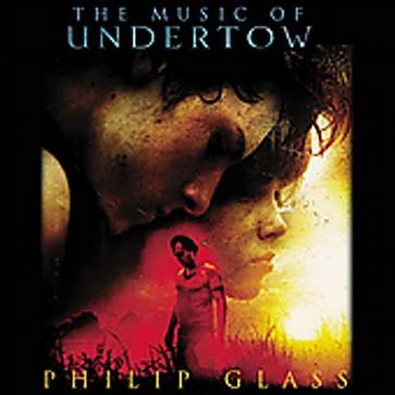 Philip Glass : The Music of Undertow