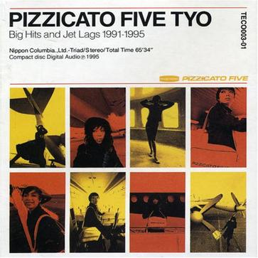 Pizzicato Five TYO: Big Hits and Jet Lags 1991-1995