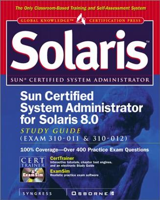 Sun Certified System Administrator for Solaris 8 Study Guide (Exam 310-011 & 310-012)