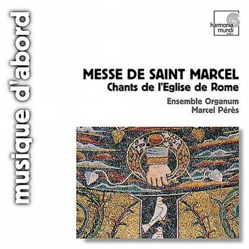 Messe de Saint Marcel: Chants de l'Eglise de Rome