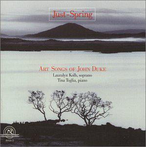 Just-Spring: Art Songs of John Duke