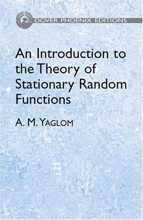 An Introduction to the Theory of Stationary Random Functions (Dover Phoenix Editions)