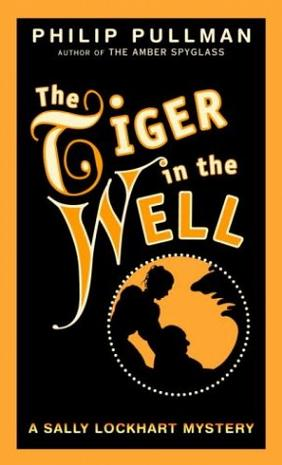 The Tiger in the Well (Sally Lockhart Trilogy, Book 3)
