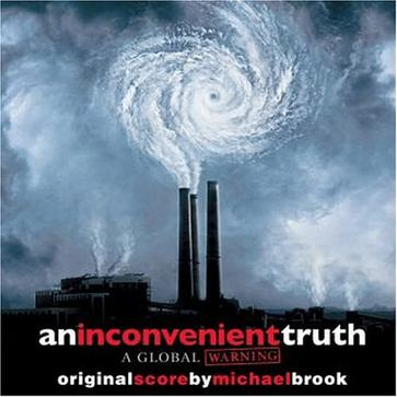 An Inconvenient Truth: A Global Warning (Original Score by Michael Brook)