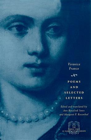 Poems and Selected Letters (The Other Voice in Early Modern Europe)